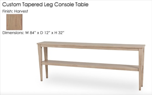 Custom Tapered Leg Console Table (W84 inches x D12 inches x H32 inches) finished in Harvest