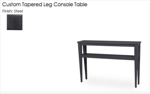 Custom Tapered Leg Console Table finished in Steel