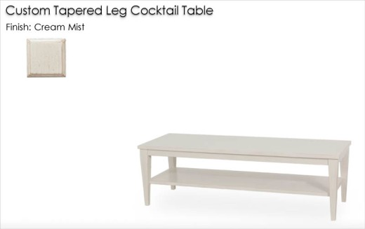 Custom Tapered Leg Cocktail Table finished in Cream Mist