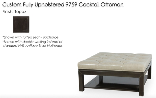 Custom Fully Upholstered 9759 Cocktail Ottoman finished in Topaz