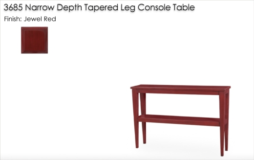3685 Narrow Depth Tapered Leg Console Table finished in Jewel Red