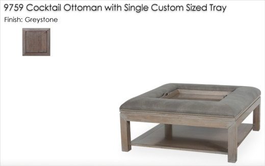 9759 Cocktail Ottoman with Single CustomTray finished in Greystone