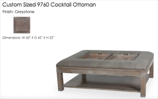 Custom 9760 Cocktail Ottoman finished in Greystone