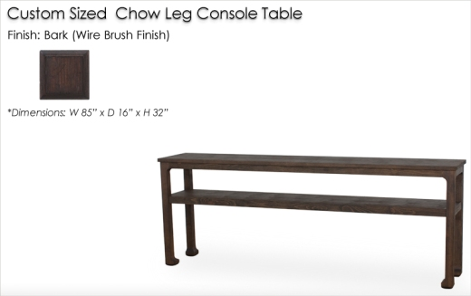 Lorts Custom Sized Chow Leg Console Table finished in Bark, wire brush finish.