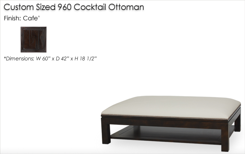 Lorts Custom Sized 960 Cocktail Ottoman Cafe'