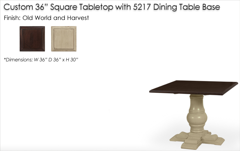 Lorts Custom 36 Inch Square Tabletop with 5217 Dining Table Base finished in Old World and Harvest