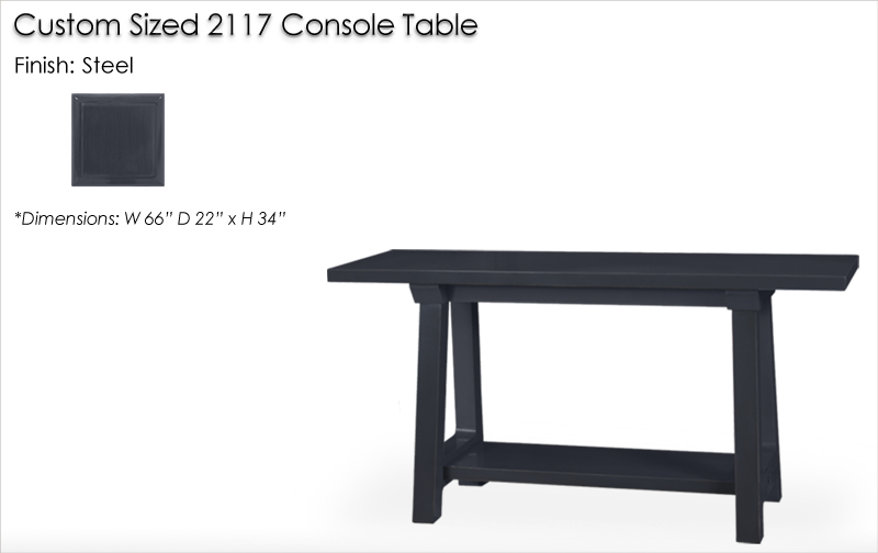 Lorts Custom Sized 2117 Console Table finished in Steel