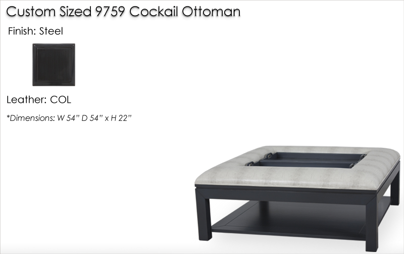 Lorts Custom sized 9759 Cocktail Ottoman finished in Steel